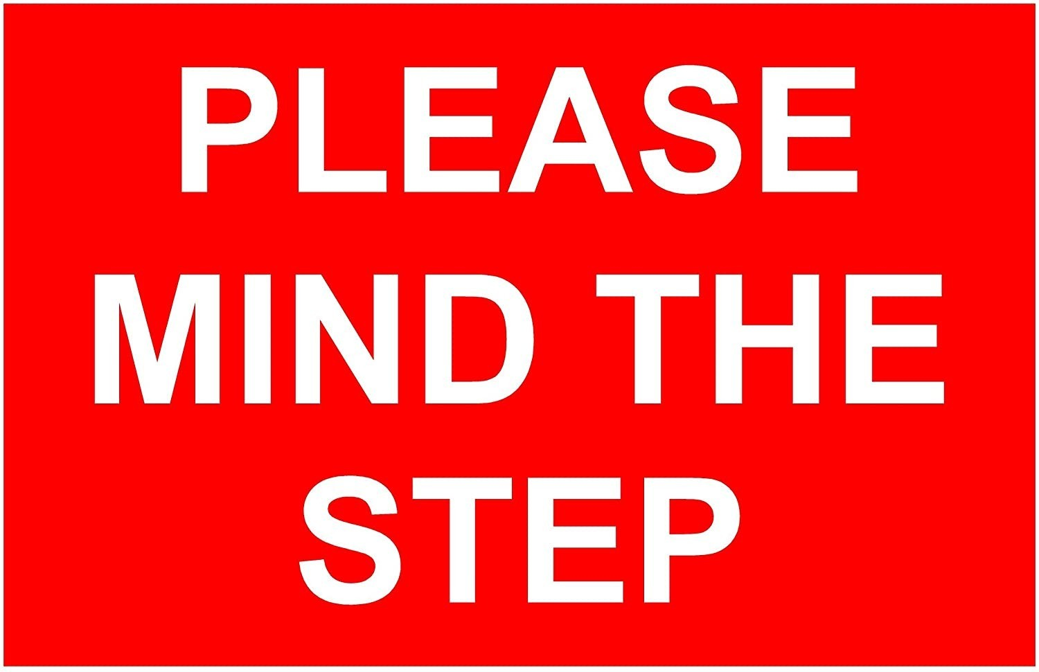 PLEASE MIND THE STEP (Example Sign)